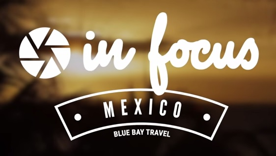 Travel blog: Behind-the-Scenes with InFocus: Mexico