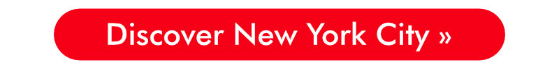 Discover New York City »